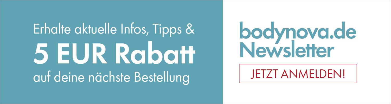 5€ Rabatt euf eure nächste Bestellung nach der NEwsletteranmeldung auf bodynova.de