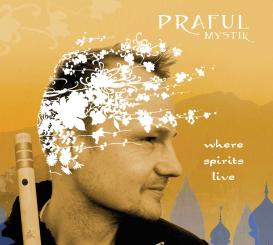 CD Praful – Where Spirits Live