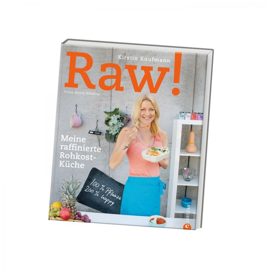 Buch: RAW! Meine raffinierte Rohkostküche von Kirstin Knufmann (Christian Verlag)