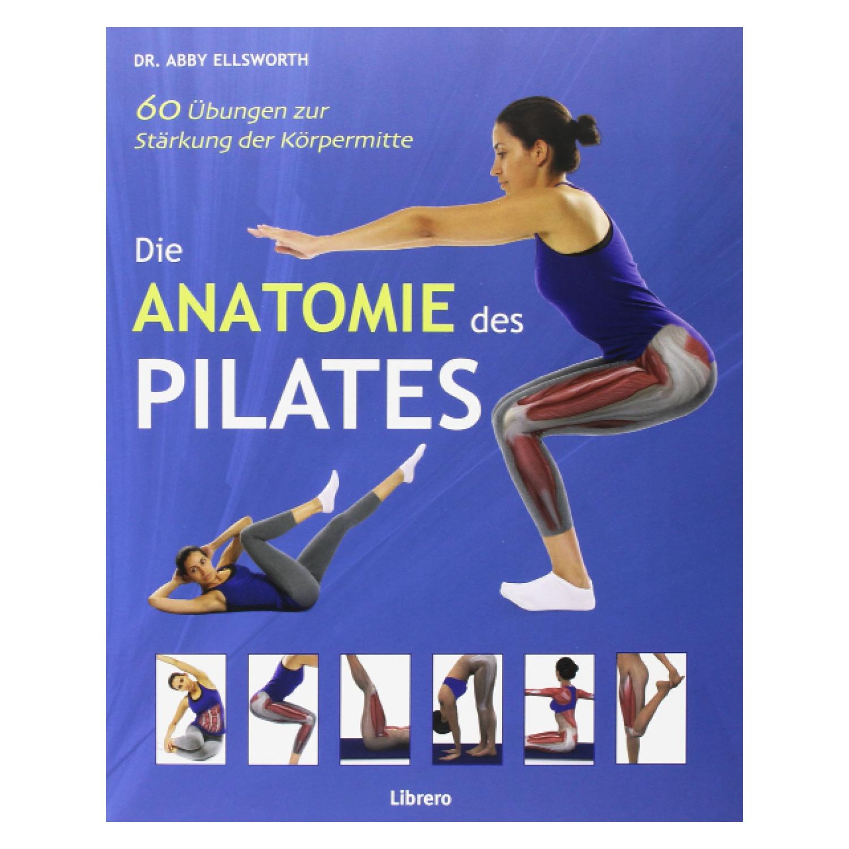 BODYNOVA | Buch: Die Anatomie des Pilates, Dr. Abby Ellsworth ...